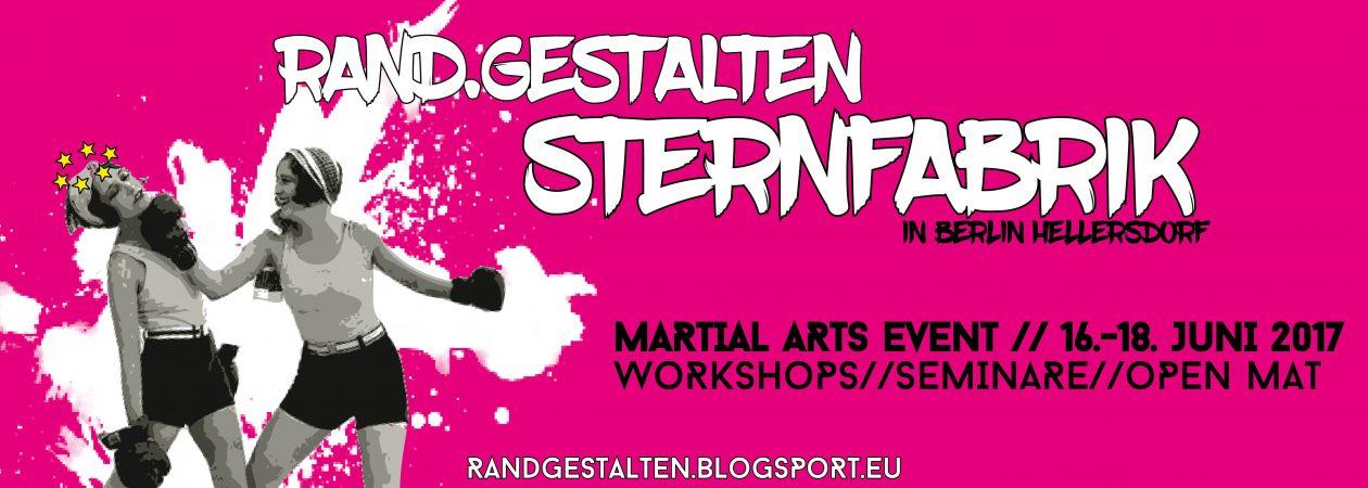 rand.gestalten Sternfabrik »Martial Arts Event« 16–18. Juni 2017